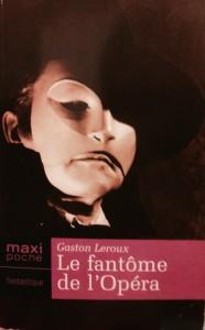 Le fantôme de l'Opéra, Gaston Leroux, éditions MaxiLivres