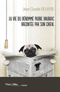 La_vie_du_denomme_Pierre_Daubrac_racontee_par_son_chien
