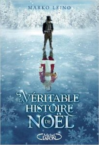 la-veritable-histoire-de-noel_marko-leino