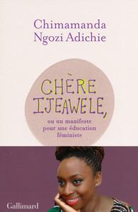 chere-ijeawele-ou-un-manifeste-pour-une-education-feministe_chimamanda-ngozi-adichie